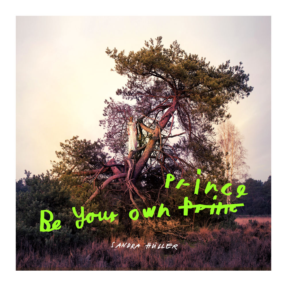 SANDRA HÜLLER - Be your own prince